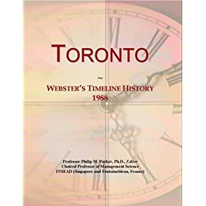 Toronto: Webster's Timeline History, 1995 Icon Group International