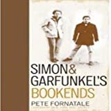 SIMON & GARFUNKEL'S BOOKENDS (Rock of Ages) Pete Fornatale
