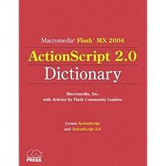 Macromedia Flash MX 2004 ActionScript 2.0 Dictionary