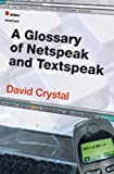 A Glossary of Netspeak and Textspeak (0748619828) by Crystal, David