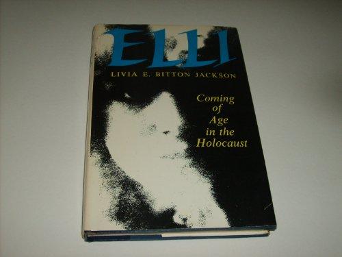 Elli -- Coming of Age in th Holocaust, Livia E. Bitton-Jackson