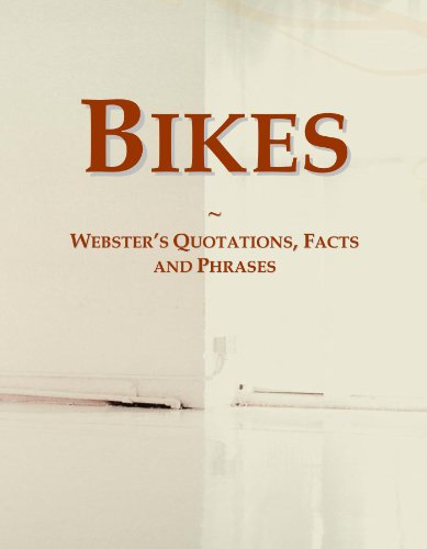 Bikes: Webster's Quotations, Facts and Phrases
