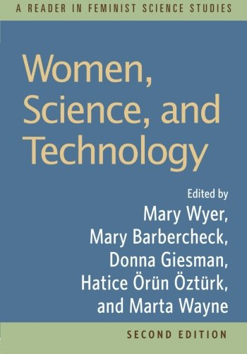 Women, Science, and Technology: A Reader in Feminist...