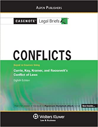 Conflicts: Currie Kay Kramer & Roosevelt 8e (Casenote Legal Briefs)
