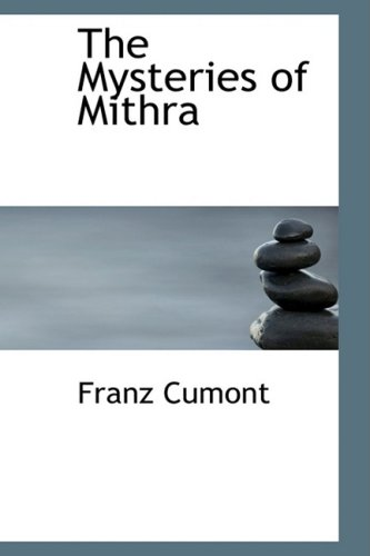 The Mysteries of Mithra: Franz Cumont: 9781434696335: Amazon.com: Books
