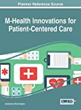 img - for M-Health Innovations for Patient-Centered Care (Advances in Healthcare Information Systems and Administration) by Anastasius Moumtzoglou (2016-01-26) book / textbook / text book