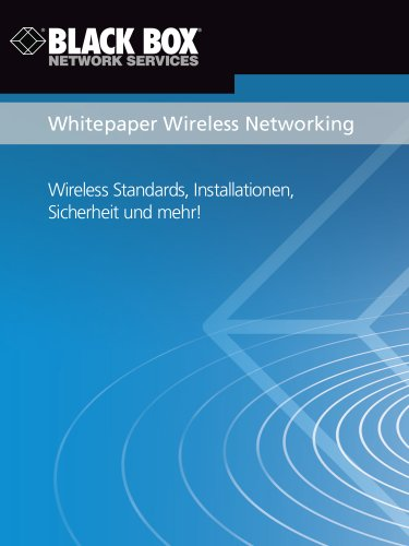 Wireless Networking: Standards, Installationen, Sicherheit (White Paper) (German Edition)