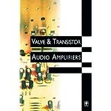 Valve and Transistor Audio Amplifiersby John Linsley Hood