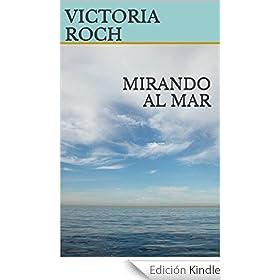 http://www.amazon.es/MIRANDO-AL-MAR-VICTORIA-ROCH-ebook/dp/B00L6PQK6G/ref=zg_bs_827231031_f_2