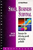 Roger Bennett NatWest Business Handbook: Small Business Survival: Strategies for Delivering Growth and Staying Profitable