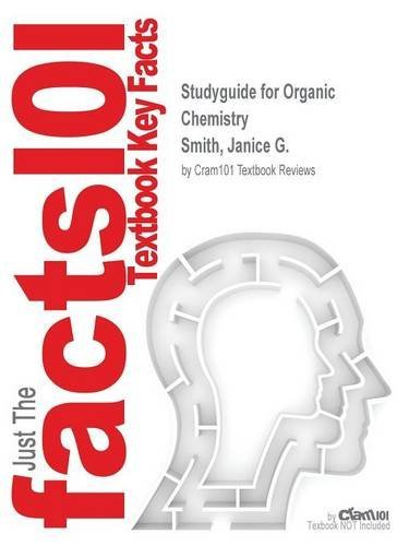 Studyguide for Organic Chemistry by Smith, Janice G., ISBN 9780077405717