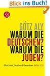 Warum die Deutschen? Warum die Juden?...