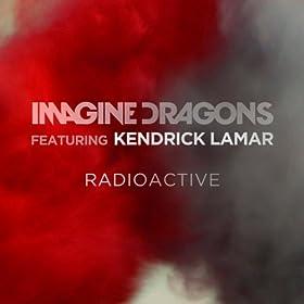 Radioactive [feat. Kendrick Lamar]