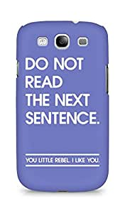 AMEZ do not read the next sentence i like you Back Cover For Samsung Galaxy S3 Neo