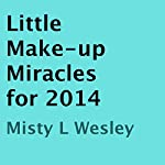 Little Make-up Miracles for 2014 | Misty L. Wesley