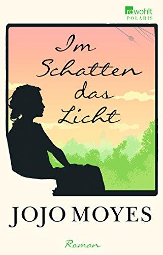 Im Schatten das Licht das Buch von Jojo Moyes - Preise vergleichen & online bestellen