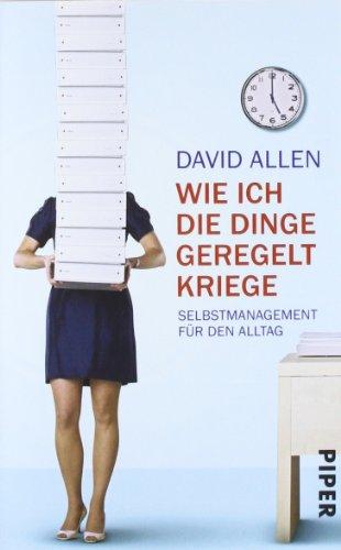 Allen David, Wie ich die Dinge geregelt kriege. Selbstmanagement für den Alltag.
