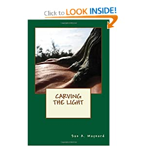 """Carving the Light"" by Sue A. Maynard"
