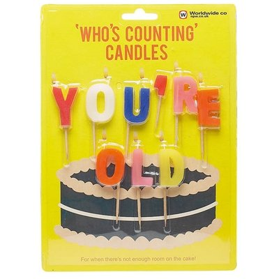 Whos Counting Candles - Youre Old from Worldwide Co