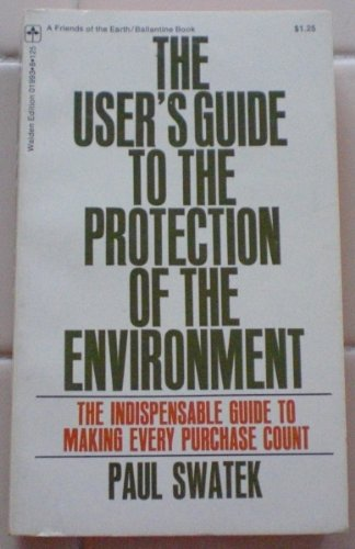 The User's Guide to the Protection of the Environment, Swatek,Paul
