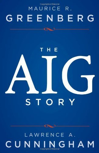 the-aig-story-1st-edition-by-greenberg-maurice-r-cunningham-lawrence-a-2013-hardcover