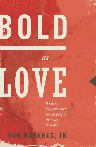 Bold as Love: What Can Happen When We See People the Way God Does (What Can Happen With compare prices)