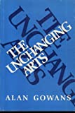 img - for The unchanging arts: New forms for the traditional functions of art in society book / textbook / text book