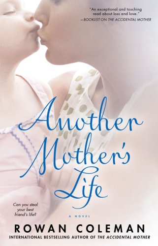 Another Mother's Life, ROWAN COLEMAN