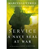 By Marcus Luttrell Service: A Navy SEAL at War (Reprint)