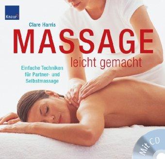 Massage leicht gemacht: Einfache Techniken für Partner- und Selbstmassage