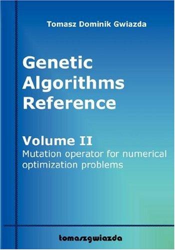 Genetic Algorithms Reference Volume 2 Mutation Operator for Numerical Optimization Problems