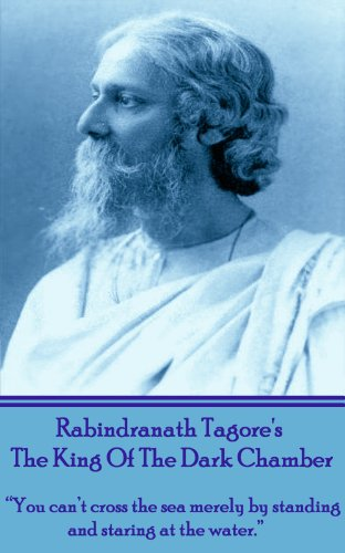 Rabindranath Tagore - Rabindranath Tagore - The King Of The Dark Chamber