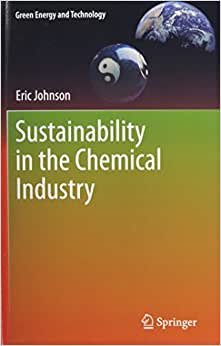 Sustainability In The Chemical Industry (Green Energy And Technology)