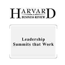 Leadership Summits that Work (Harvard Business Review) (       UNABRIDGED) by Bob Frisch, Cary Greene Narrated by Todd Mundt