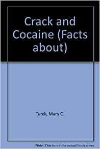 Crack and cocaine facts about series mary turck laurie for Interesting facts about crack