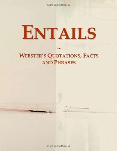 Entails: Webster's Quotations, Facts and Phrases PDF