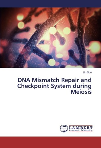 DNA Mismatch Repair and Checkpoint System during Meiosis PDF Download Free