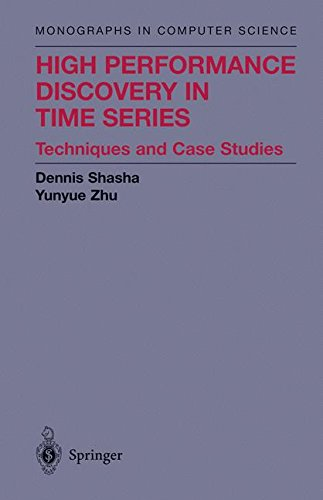 High Performance Discovery In Time Series: Techniques and Case Studies (Monographs in Computer Science)
