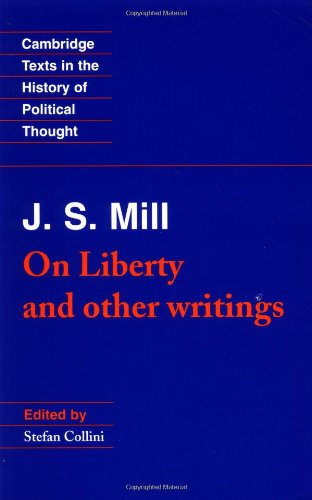 J. S. Mill: 'On Liberty' and Other Writings (Cambridge...