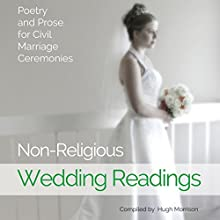 Non-Religious Wedding Readings: Poetry and Prose for Civil Marriage Ceremonies Audiobook by Hugh Morrison Narrated by Cathy Conneff