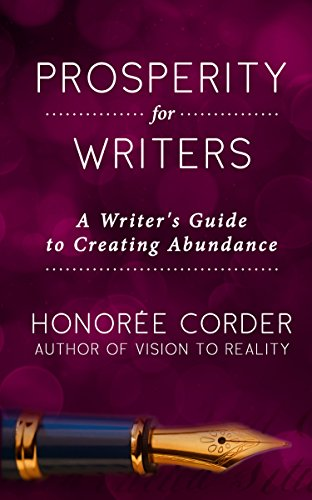 Prosperity For Writers: A Writer's Guide To Creating Abundance by Honoree Corder ebook deal