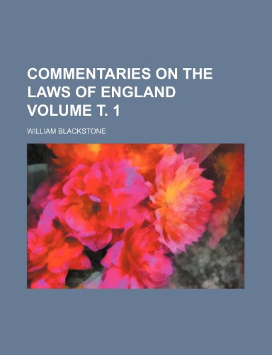 Commentaries On The Laws Of England Volume . 1