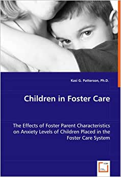 impacts of placing children in foster care How can foster care affect the mind of a  have a higher rate of growth abnormalities and a larger number of health problems than children not in foster care,.
