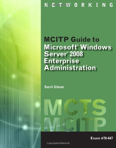 MCITP Guide to Microsoft Windows Server 2008, Enterprise Administration (Exam #70-647)