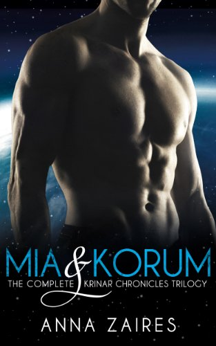 Anna Zaires - Mia & Korum (The Complete Krinar Chronicles Trilogy)