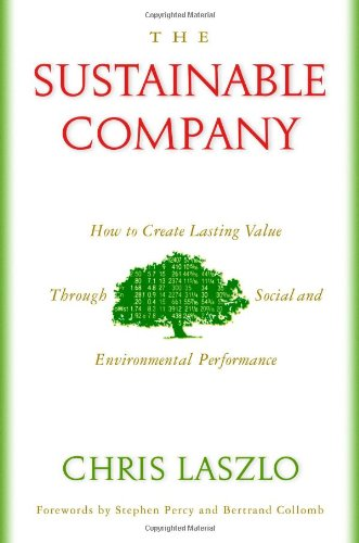 The Sustainable Company: How to Create Lasting Value...