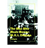 img - for [(The Man Who Made Movies: W.K.L. Dickson)] [Author: Paul C. Spehr] published on (November, 2008) book / textbook / text book