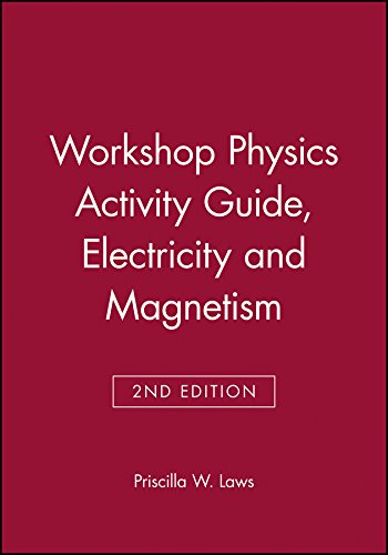 Workshop Physics Activity Guide, Module 4: Electricity and Magnetism (Workshop Physics Module 4 compare prices)