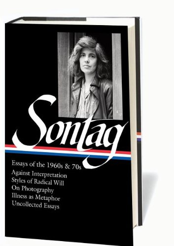 Susan sontag essays of the 1960s 70s library of america