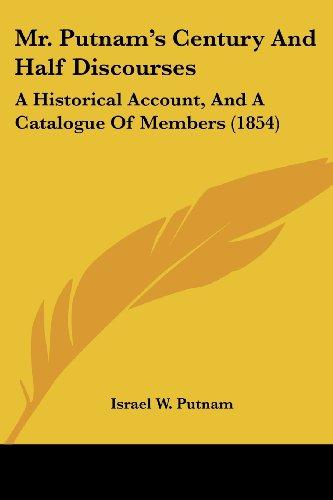 Mr. Putnam's Century And Half Discourses